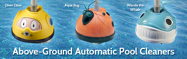 Above-Ground Automatic Pool Cleaners - Diver Dave, Aqua Bug, Wanda The Whale