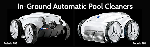 In-Ground Automatic Pool Cleaners - Polaris P93 and Polaris P94